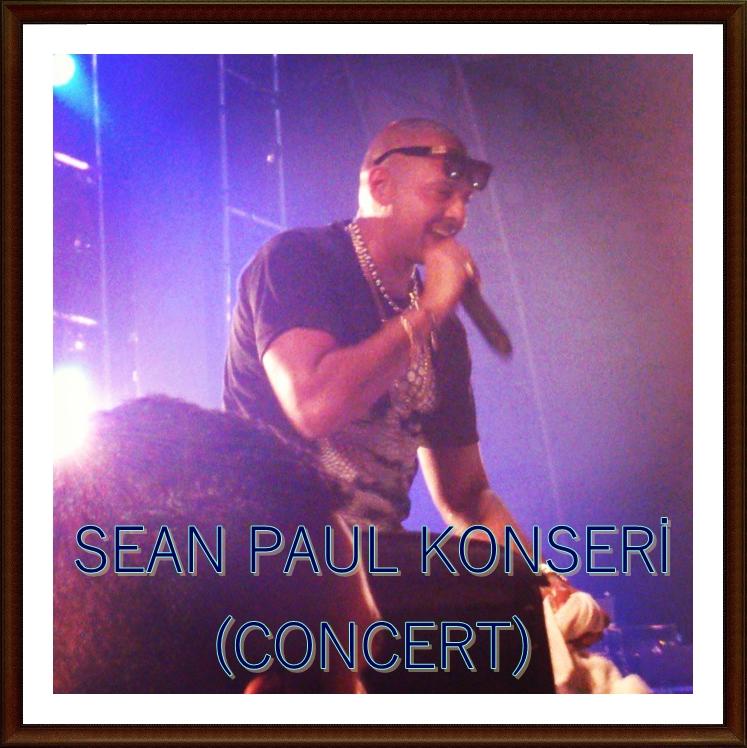 Sean Paul İstanbul Konseri / Sean Paul's Istanbul Concert