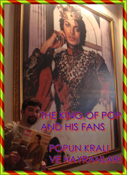 The King Of Pop And His Fans / Popun Kralı ve Hayranları