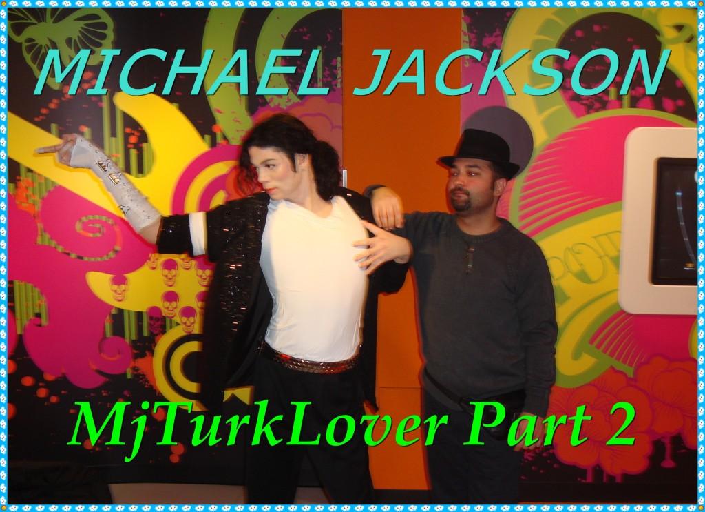 Michael Jackson - MjTurkLover Bölüm 2