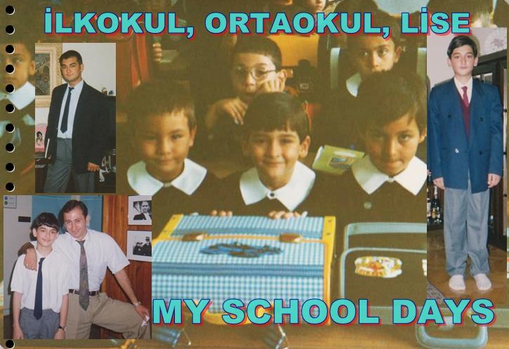 İlkokul, Ortaokul, Lise ve Dershane Anılarım / My School Days